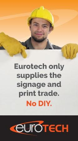 Eurotech only supplies the signage and print trade. No DIY.